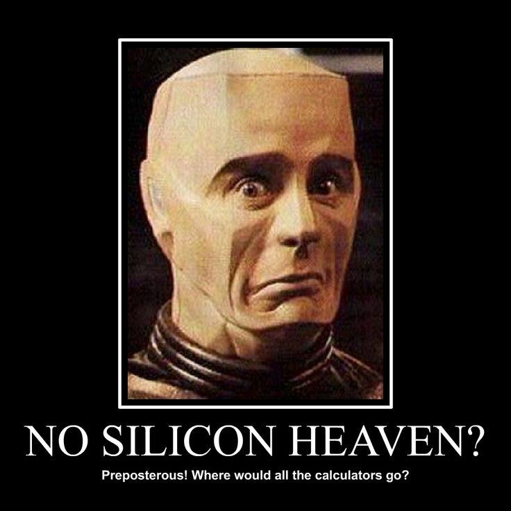 Red Dwarf Quotes - No silicon heaven? Where do all the calculators go?