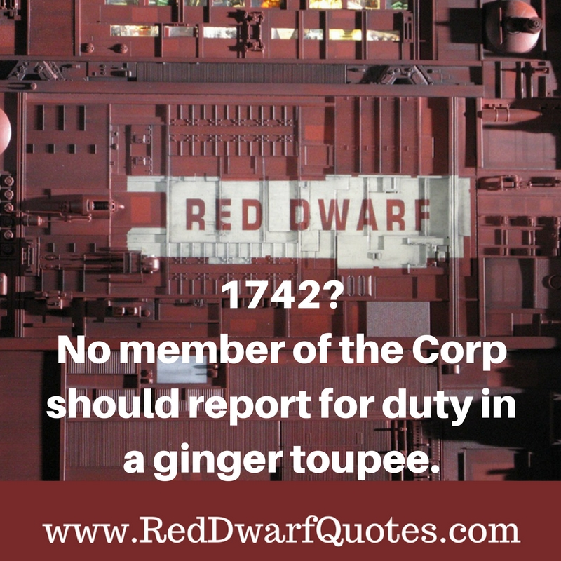 1742? No member of the Corp should report for duty in a ginger toupee.