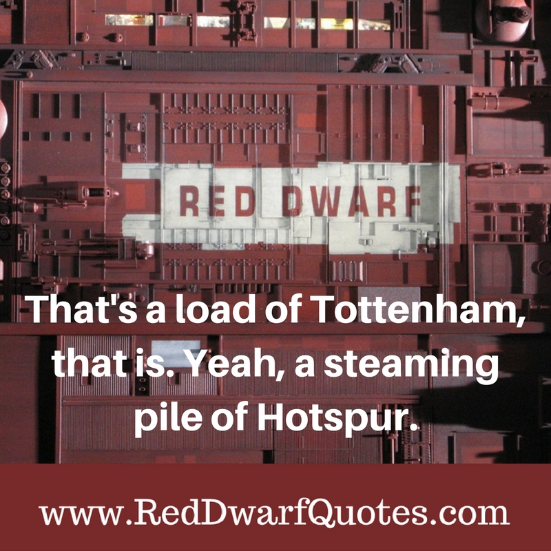 That's a lot of Tottenham, that is. Yeah, a steaming pile of Hotspur.